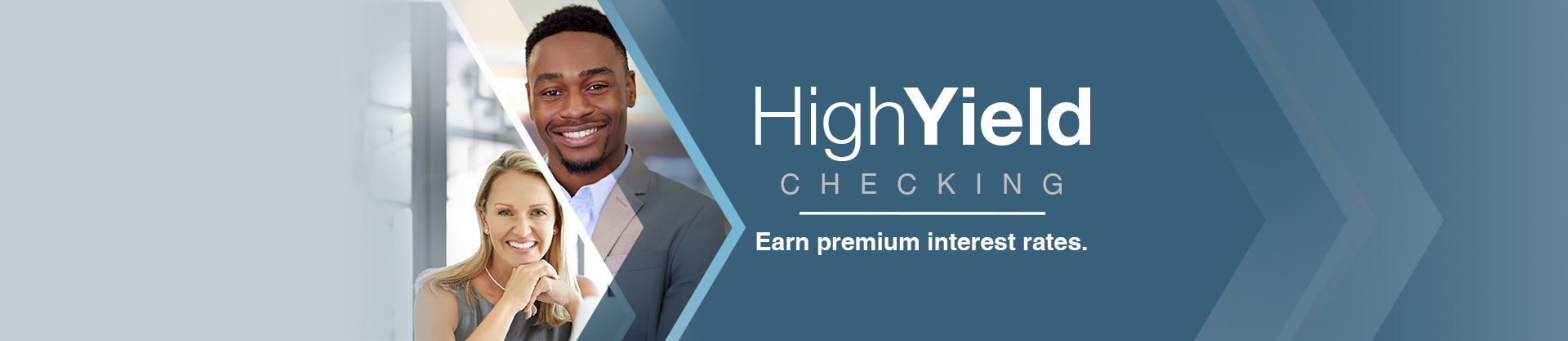 High Yield Checking. Earn premium interest rates.